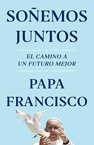 Soñemos juntos de Papa Francisco