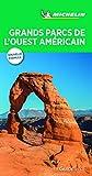 Guide Vert Grands parcs de l'Ouest Américain Michelin