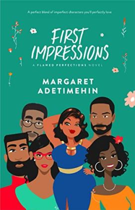 FIRST IMPRESSIONS: A FLAWED PERFECTIONS NOVEL by [Margaret Adetimehin]