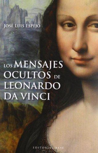 Los mensajes ocultos de Leonardo Da Vinci: 31 (Base Hispánica)