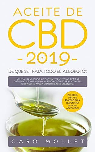 Aceite de CBD 2019: ¿De qué se trata todo el alboroto?: Deshágase de todos los conceptos erróneos sobre el cáñamo y la marihuana, aprenda qué buscar ... CBD, y cómo ayuda con diferentes dolencias.
