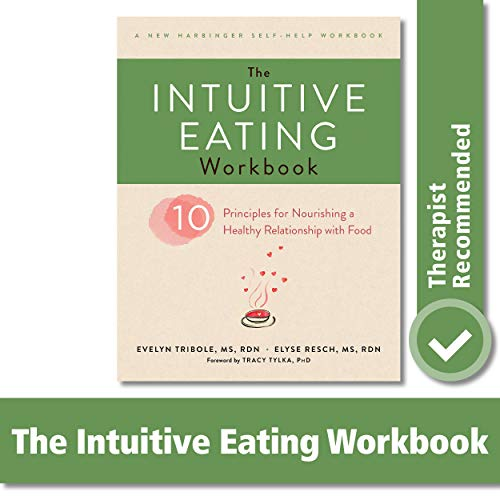 The Intuitive Eating Workbook (A New Harbinger Self-Help...