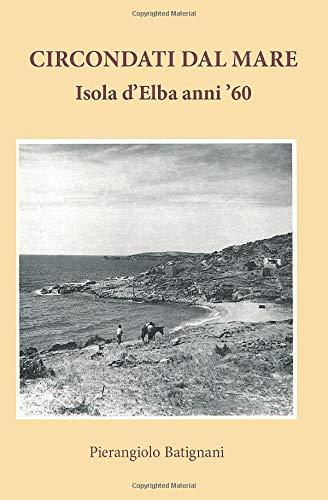 Circondati dal mare. Isola d'Elba anni '60