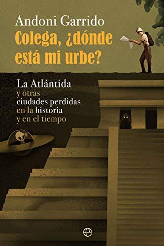 Colega, ¿dónde está mi urbe? de Andoni Garrido