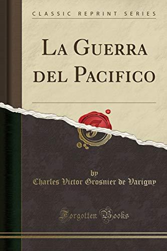 La Guerra del Pacifico (Classic Reprint)