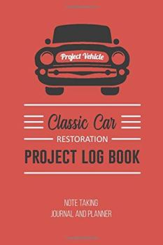 """Classic Car Restoration Project Log Book Note Taking Journal and Planner: Red Cover 100 Pages 6""""X 9"""""""