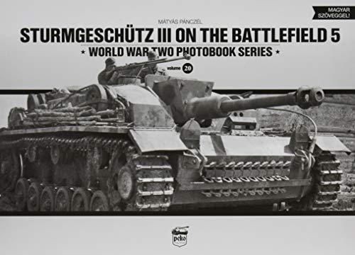 Sturmgeschütz III On The Battlefield 5 (World War Two Photobook, Band 20)