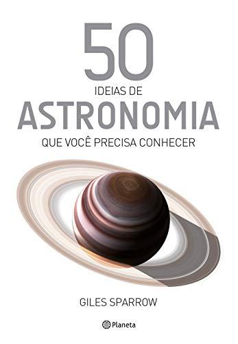 50 ideias de astronomia que você precisa conhecer: 9
