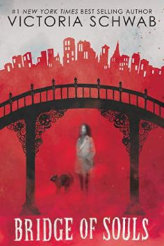 Bridge of Souls (City of Ghosts #3) by [Victoria Schwab]