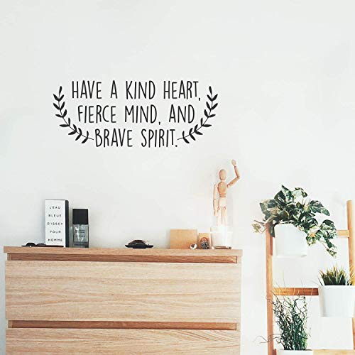 Vinyl Wall Art Decal - Have A Kind Heart Fierce Mind and Brave Spirit - 10