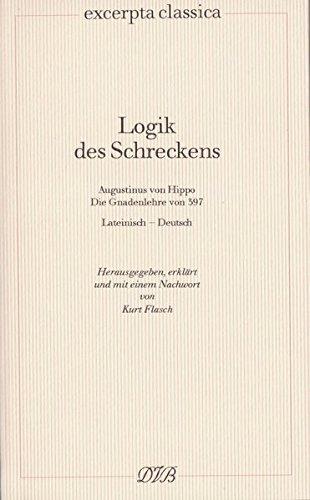 Logik des Schreckens: Augustinus von Hippo: De diversis quaestionibus ad Simplicianum I 2. Lateinisch / deutsch: 8