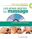 Les bons gestes du massage : Un guide complet et détaillé pour un...