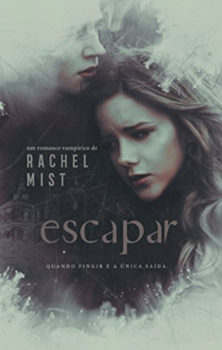 Escape: cuando fingir es la única salida de Rachel Mist