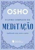 El libro completo de meditación. Equilibrar cuerpo, mente y espíritu