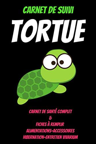 Carnet de suivi tortue-carnet de santé tortue-livre tortue de terre- livre tortue aquatique-livre sur les tortues de terre: tortue terrestre ... jardin-elevage tortue-livre tortue de jardin