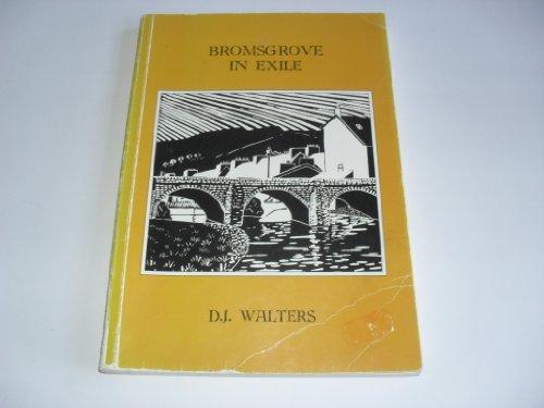 Bromsgrove in exile