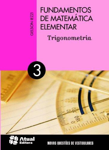 Fundamentals of Elementary Mathematics - Volume 3: Trigonometry