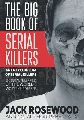 The Big Book of Serial Killers (An Encyclopedia of Serial...
