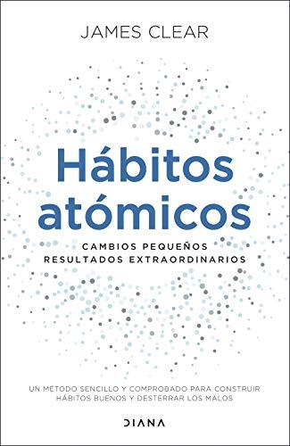 Hábitos atómicos: Cambios pequeños, resultados extraordinarios (Autoconocimiento)