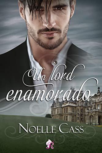 Un lord enamorado de Noelle Cass
