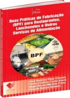 Boas Praticas de Fabricação (BPF) Para Restaurantes, Lanchonetes e Outros Serviços de Alimentação