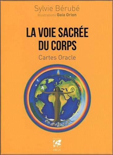 La voie sacrée du corps : Cartes oracles. Contient 64 cartes et un livre
