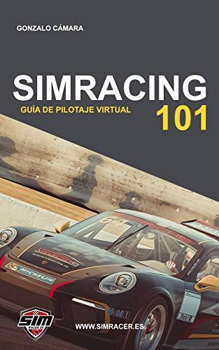Simracing 101: Guía básica de pilotaje virtual