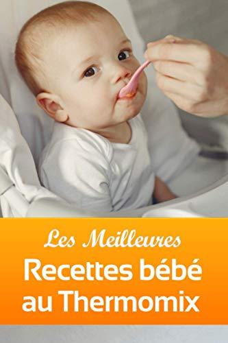 Les Meilleures Recettes bébé au Thermomix