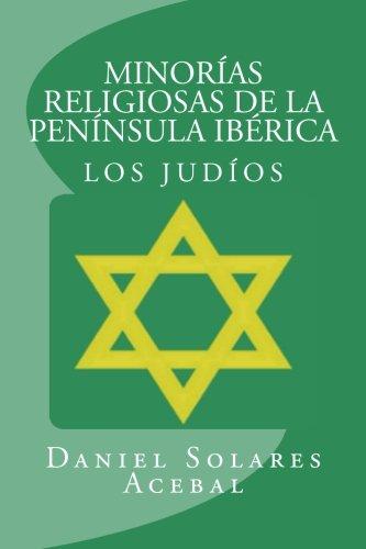 Minorias Religiosas de la Peninsula Iberica: Los judios: Volume 2 (Minorías religiosas de la penín