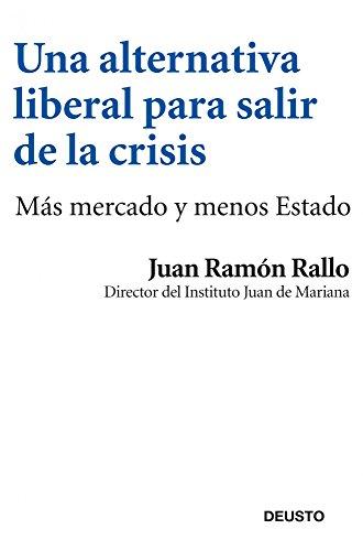 Una alternativa liberal para salir de la crisis: Más mercado y menos Estado