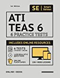 ATI TEAS 6 Practice Tests Workbook: 6 Full Length Practice Test Workbook Both In Book + Online, 1,020 Realistic Questions and Online Flashcards for ... the TEAS Test of Essential Academic Skills