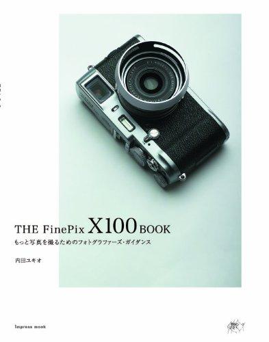 THE FinePix X100 BOOK (インプレスムック)