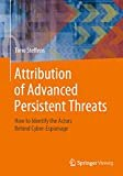 Attribution of Advanced Persistent Threats: How to identify the actors behind cyber-espionage