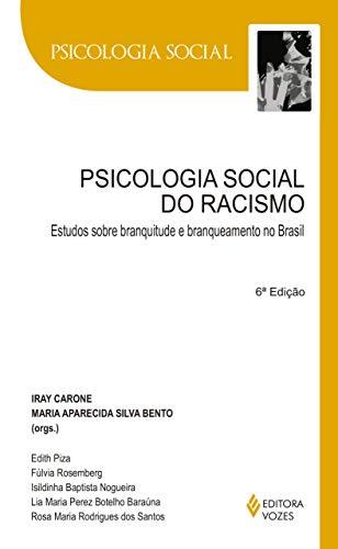 Psicología social del racismo: estudios sobre blanqueamiento y blanqueamiento en Brasil