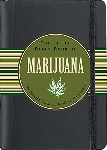 The Little Black Book of Marijuana: The Essential Guide to the World of Cannabis (3rd Edition) (Little Black Books (Peter Pauper Hardcover))