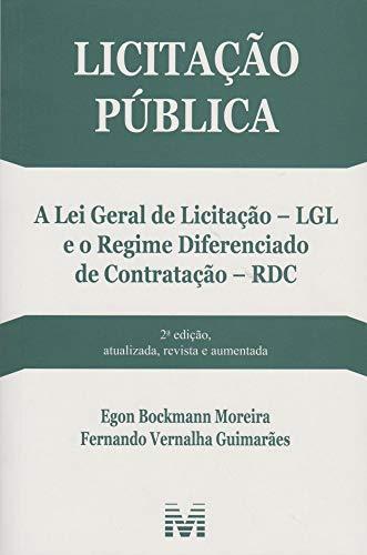 Licitação pública - 2 ed./2015: A lei da licitação LGL, e o regime diferenciado de contratação RDC