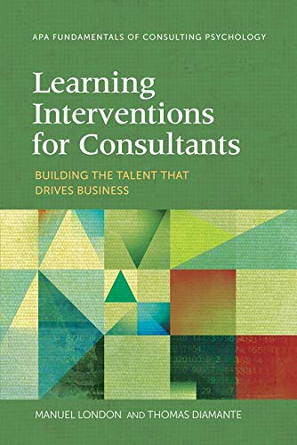Learning Interventions for Consultants: Building the Talent...