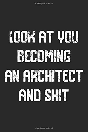 Look at you becoming An Architect And Shit Funny Architect...