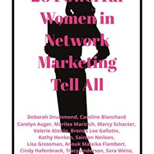 20 Powerful Women in Network Marketing Tell All