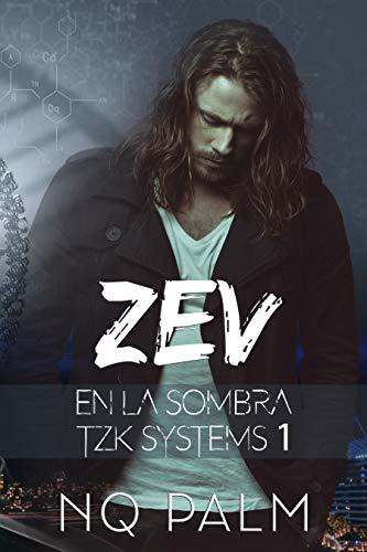 Zev. En la sombra. Trilogía TZK Systems 1 de NQ Palm