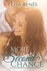 More Than A Second Chance: A Contemporary Christian Novel with clean romance by [Lisa Renee]