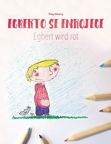 Alberto se enrojece/Egbert wird rot: Libro infantil para colorear español-alemán (Edición biling