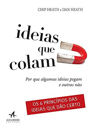 Ideias que colam: por que algumas ideias pegam e outras não