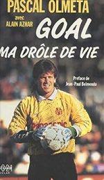 Pascal Olmeta – Goal, ma drôle de vie