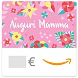 Buono Regalo Amazon.it - Digitale - Auguri Mamma
