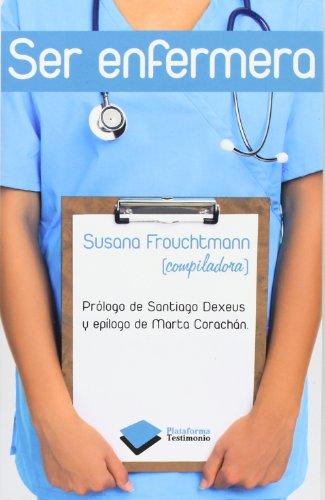 Ser Enfermera (Testimonio)