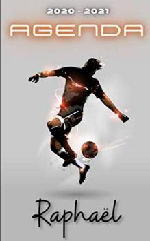 Agenda 2020 2021 Raphaël: Agenda Scolaire Foot Personnalisable ⚽ Cadeau pour RAPHAËL ⚽ Prénom Agenda personnalisé   Journalier   Football   Garçon Ado   Collège Primaire Lycée Étudiant