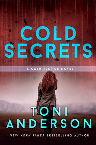 Cold Secrets | Toni Anderson | Uit Cold Justice Serie | Romantische Thriller | Engels