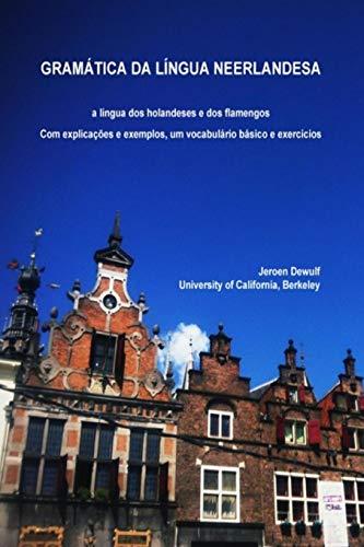 Gramática da língua neerlandesa, a língua dos holandeses e dos flamengos