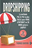 DROPSHIPPING: La méthode PAS-À-PAS la plus FACILE pour VIVRE d'INTERNET en 30 JOURS...